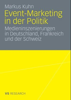 Event-Marketing in der Politik af Markus Kuhn