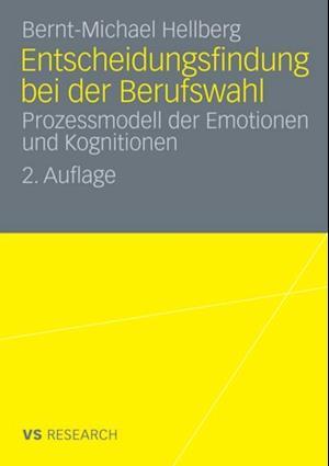Entscheidungsfindung bei der Berufswahl af Bernt-Michael Hellberg