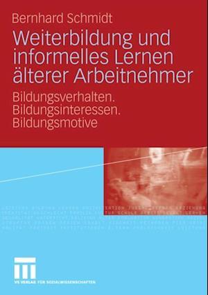 Weiterbildung und informelles Lernen alterer Arbeitnehmer af Bernhard Schmidt