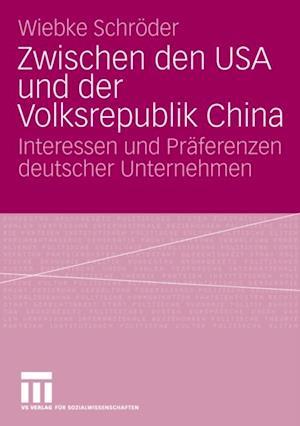 Zwischen den USA und der Volksrepublik China af Wiebke Schroder