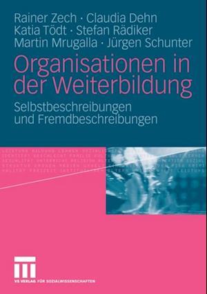 Organisationen in der Weiterbildung af Rainer Zech, Claudia Dehn, Stefan Radiker