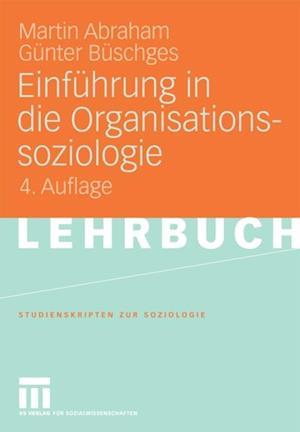 Einfuhrung in die Organisationssoziologie af Martin Abraham, Gunter Buschges