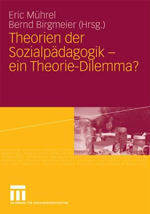 Theorien der Sozialpadagogik - ein Theorie-Dilemma?