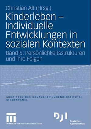 Kinderleben - Individuelle Entwicklungen in sozialen Kontexten
