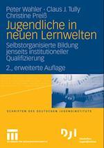 Jugendliche in neuen Lernwelten af Peter Wahler, Christine Prei, Claus Tully