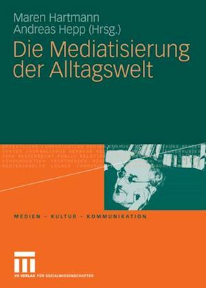 Die Mediatisierung der Alltagswelt