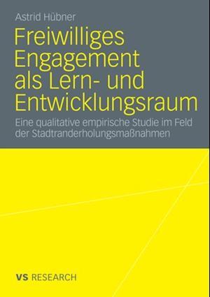 Freiwilliges Engagement als Lern- und Entwicklungsraum af Astrid Hubner