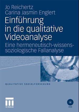 Einfuhrung in die qualitative Videoanalyse af Jo Reichertz, Carina Englert
