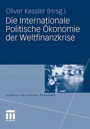 Die Internationale Politische Okonomie der Weltfinanzkrise