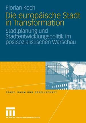 Die europaische Stadt in Transformation af Florian Koch