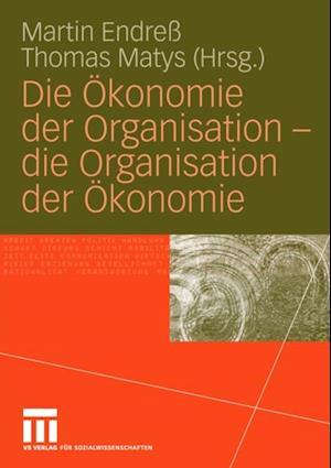 Die Okonomie der Organisation - die Organisation der Okonomie