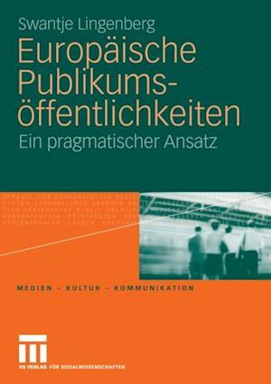 Europaische Publikumsoffentlichkeiten af Swantje Lingenberg