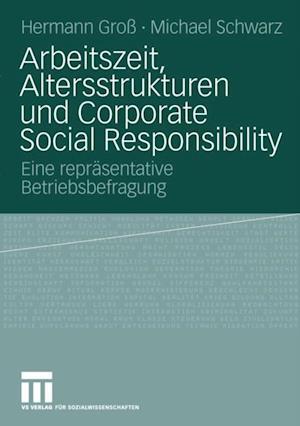 Arbeitszeit, Altersstrukturen und Corporate Social Responsibility af Michael Schwarz, Hermann Gro