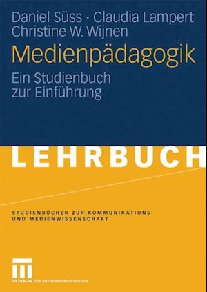 Medienpadagogik af Daniel Suss, Christine W. Wijnen, Claudia Lampert