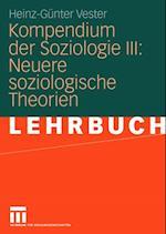 Kompendium der Soziologie III: Neuere soziologische Theorien af Heinz-Gunter Vester