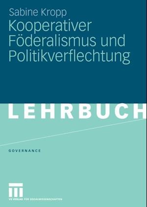 Kooperativer Foderalismus und Politikverflechtung af Sabine Kropp