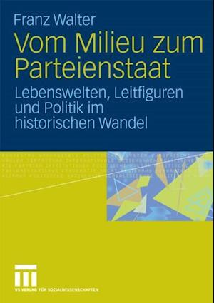 Vom Milieu zum Parteienstaat af Franz Walter