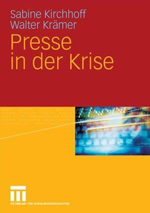 Presse in der Krise af Walter Kramer, Sabine Kirchhoff