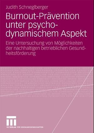 Burnout-Pravention unter psychodynamischem Aspekt af Judith Schneglberger