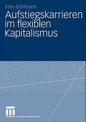 Aufstiegskarrieren im flexiblen Kapitalismus af Felix Buhlmann