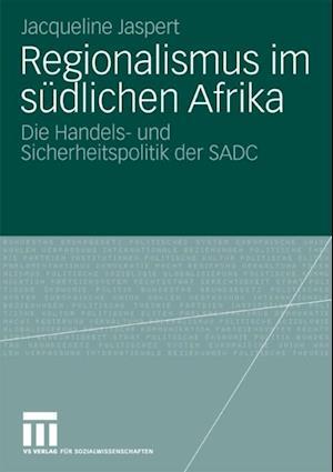 Regionalismus im sudlichen Afrika af Jacqueline Jaspert