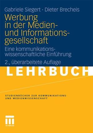 Werbung in der Medien- und Informationsgesellschaft af Gabriele Siegert, Dieter Brecheis
