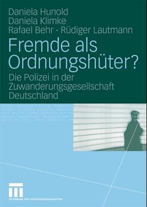 Fremde als Ordnungshuter? af Rudiger Lautmann, Rafael Behr, Daniela Klimke