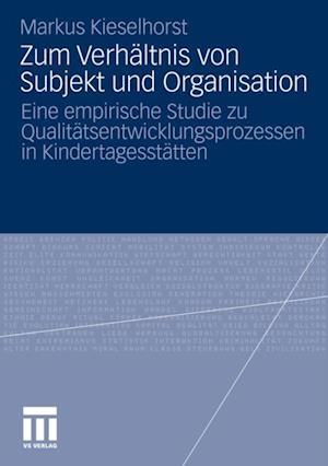 Zum Verhaltnis von Subjekt und Organisation af Markus Kieselhorst