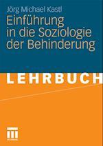 Einfuhrung in die Soziologie der Behinderung af Jorg Michael Kastl