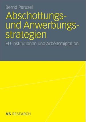 Abschottungs- und Anwerbungsstrategien af Bernd Parusel