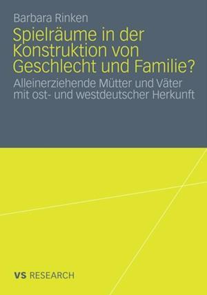 Spielraume in der Konstruktion von Geschlecht und Familie? af Barbara Rinken
