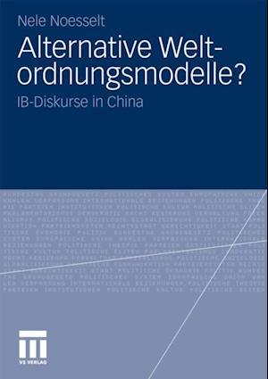 Alternative Weltordnungsmodelle? af Nele Noesselt
