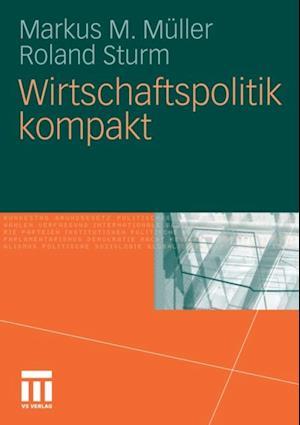 Wirtschaftspolitik kompakt af Roland Sturm, Markus M. Muller