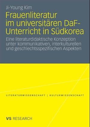 Frauenliteratur im universitaren DaF-Unterricht in Sudkorea af Ji-Young Kim