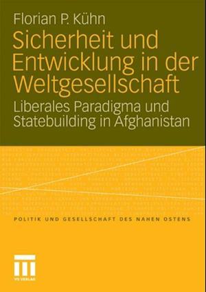 Sicherheit und Entwicklung in der Weltgesellschaft af Florian Kuhn