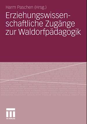 Erziehungswissenschaftliche Zugange zur Waldorfpadagogik