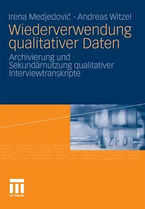 Wiederverwendung qualitativer Daten af Andreas Witzel, Irena Medjedovic