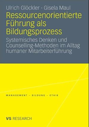 Ressourcenorientierte Fuhrung als Bildungsprozess af Gisela Maul, Ulrich Glockler
