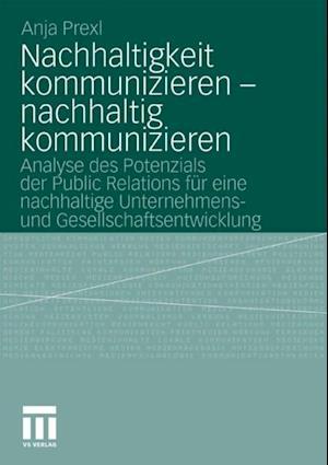 Nachhaltigkeit kommunizieren - nachhaltig kommunizieren af Anja Prexl