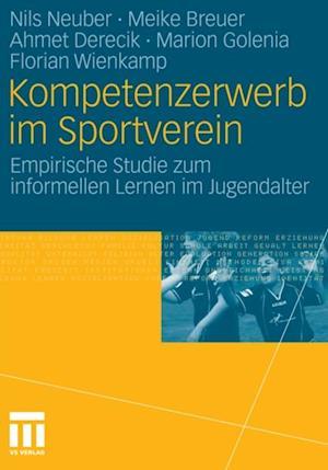 Kompetenzerwerb im Sportverein af Meike Breuer, Nils Neuber, Ahmet Derecik