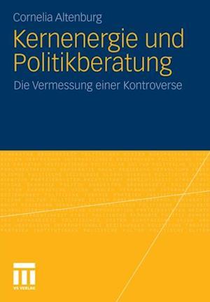 Kernenergie und Politikberatung af Cornelia Altenburg
