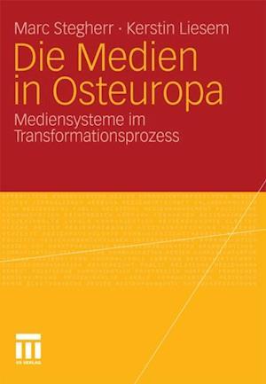 Die Medien in Osteuropa af Kerstin Liesem, Marc Stegherr