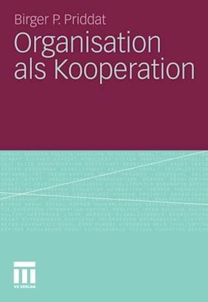 Organisation als Kooperation af Birger Priddat