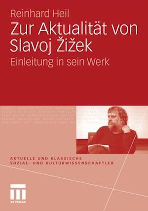 Zur Aktualitat von Slavoj Zizek af Reinhard Heil