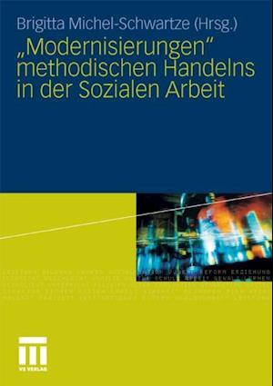 'Modernisierungen' methodischen Handelns in der Sozialen Arbeit