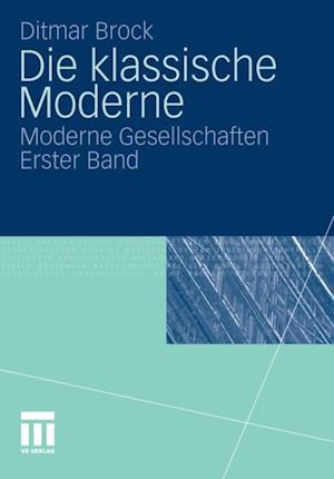Die klassische Moderne af Ditmar Brock