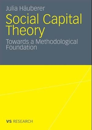 Social Capital Theory af Julia Hauberer