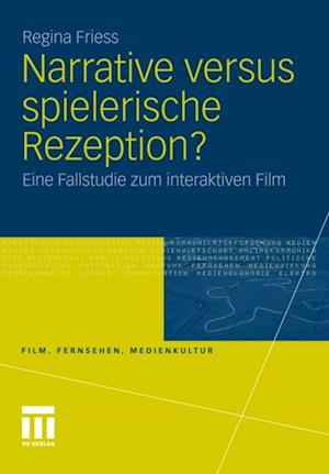 Narrative versus spielerische Rezeption? af Regina Friess