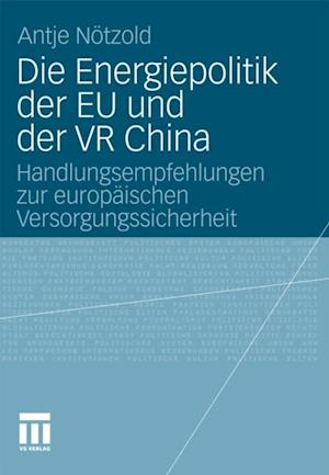 Die Energiepolitik der EU und der VR China af Antje Notzold