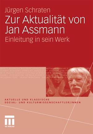 Zur Aktualitat von Jan Assmann
